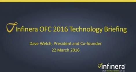 Infinera OFC 2016 Technology Briefing